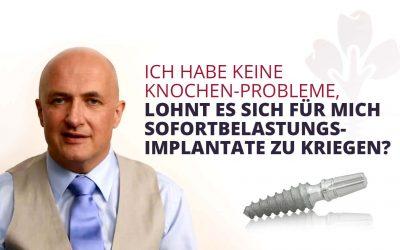 Lohnt es sich Sofortbelastungs-Implantate zu kriegen?